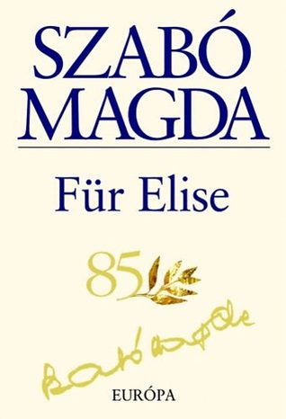 Für Elise  by Magda Szabó />