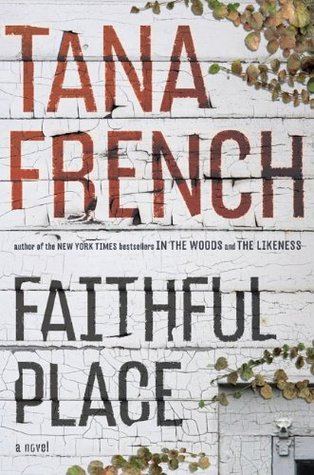 Book Review: Tana French's Faithful Place