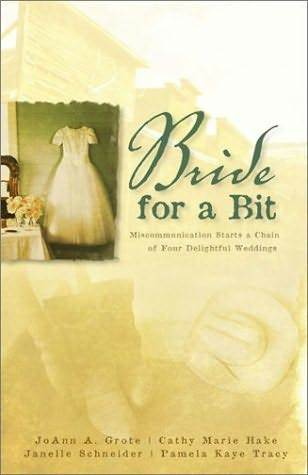 A Bride for a Bit JoAnn A. Grote