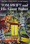Tom Swift and His Giant Robot  (Tom Swift Jr, #4)