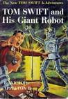 Tom Swift and His Giant Robot  (Tom Swift Jr, #4)