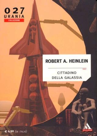 Cittadino della Galassia Robert A. Heinlein
