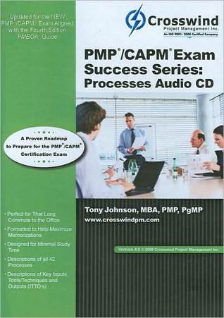 PMP/CAPM Exam Success Series: Processes Audio CD, Version 4.0 Tony Johnson