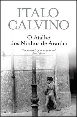 O Atalho dos Ninhos de Aranha  by  Italo Calvino