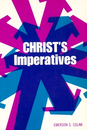 Christs Imperatives Emerson S. Colaw