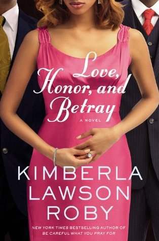 Love, Honor, and Betray (2011) by Kimberla Lawson Roby