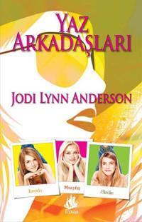 Yaz Arkadaşları (Yaz Arkadaşları Serisi, #1) Jodi Lynn Anderson