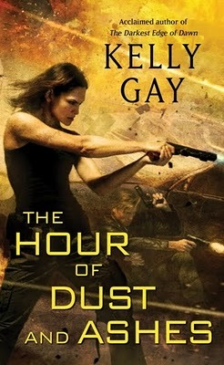 Book Review: Kelly Gay's The Hour of Dust and Ashes