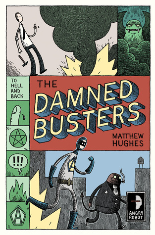 The Damned Busters (2000) by Matthew Hughes
