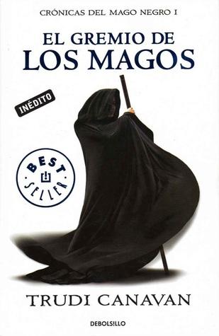 El gremio de los magos (Crónicas del mago negro, #1)