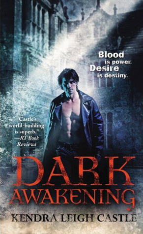 Dark Awakening by Kendra Leigh Castle