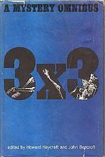 Three Times Three, Mystery omnibus  by  Howard Haycraft