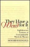 They Have a Word for It: A Lighthearted Lexicon of Untranslatable Words & Phrases