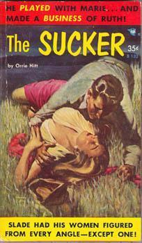 The Sucker  by  Orrie Hitt