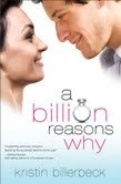 A Billion Reasons Why (2011) by Kristin Billerbeck