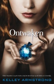 Ontwaken – Kelley Armstrong (Darkest Powers #2)