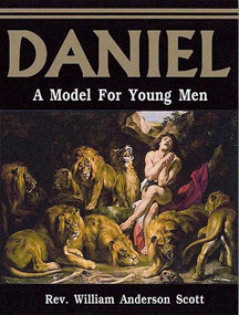 Daniel: A Model For Young Men William Anderson Scott
