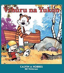 Vzhůru na Yukon! (Calvin a Hobbes, #3)  by  Bill Watterson