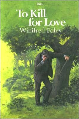 To Kill for Love Winifred Foley