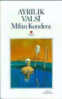 Ayrılık Valsi  by  Milan Kundera