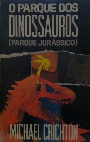 O Parque Dos Dinossauros Michael Crichton