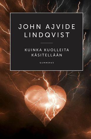 Kuinka kuolleita käsitellään  by  John Ajvide Lindqvist