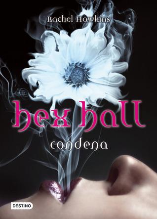 Condena (Hex Hall, #1)
