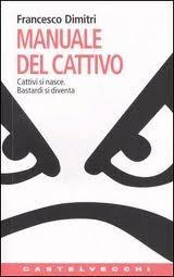 Il manuale del cattivo  by  Francesco Dimitri