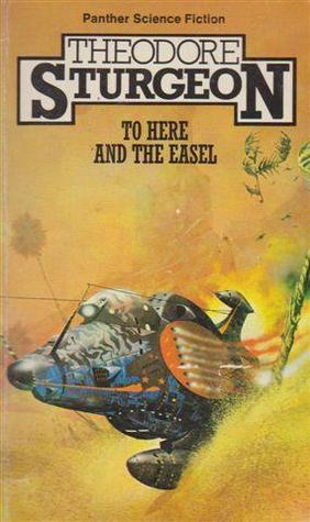 To Here and the Easel  by  Theodore Sturgeon
