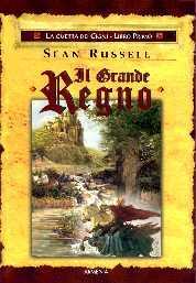 Il grande regno (Ciclo della guerra dei cigni, #1)  by  Sean Russell