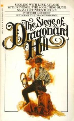 The Siege of Dragonard Hill (Dragonard, #5)  by  Rupert Gilchrist