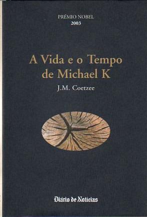 A Vida e o Tempo de Michael K  by  J.M. Coetzee