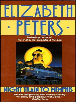 Night Train to Memphis (Vicky Bliss Series #5) Elizabeth Peters