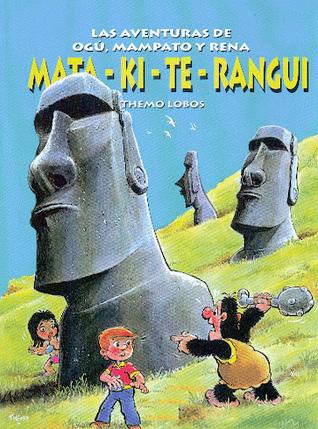 Mata-ki-te-rangui (Las aventuras de Ogú, Mampato y Rena #7) Themo Lobos