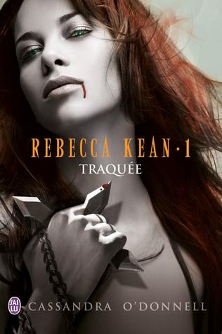Traquée (Rebecca Kean, #1)