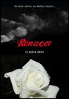 Renacer by Claudia Gray