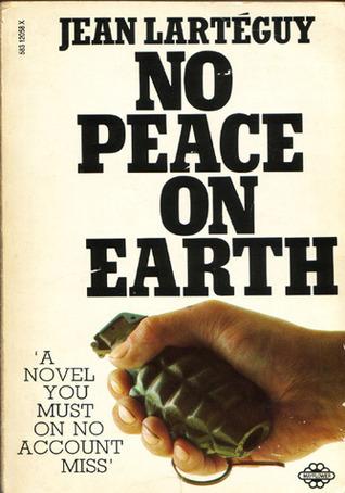 No Peace On Earth Jean Lartéguy