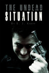 The Undead Situation (Undead, #1)