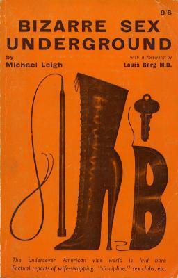 Bizarre Sex Underground  by  Michael Leigh
