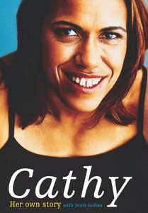 Cathy: Her Own Story  by  Cathy Freeman