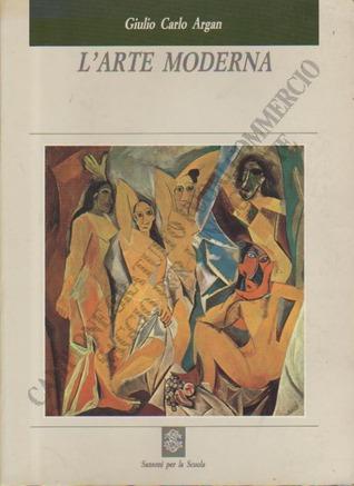 Larte moderna. Dallilluminismo ai movimenti contemporanei Giulio Carlo Argan