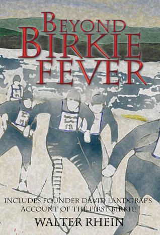 Beyond Birkie Fever by Walter Rhein