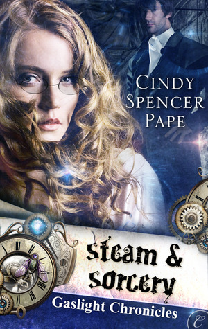 Steam & Sorcery (Gaslight Chronicles, #1)