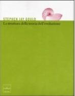 La struttura della teoria dellevoluzione  by  Stephen Jay Gould
