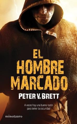 El hombre marcado (La saga de los demonios, #1)  by  Peter V. Brett