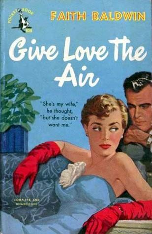 Give Love the Air  by  Faith Baldwin
