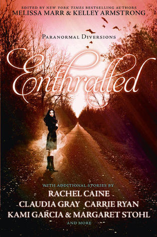 Book Review: Melissa Marr & Kelley Armstrong's Enthralled: Paranormal Diversions