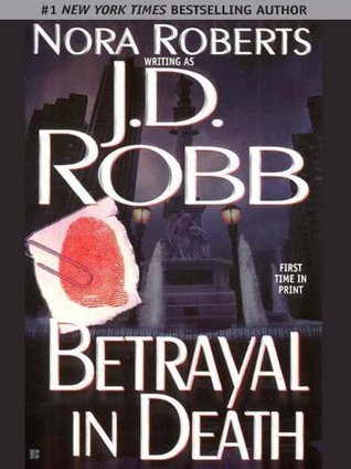 Book Review: J.D. Robb's Betrayal in Death