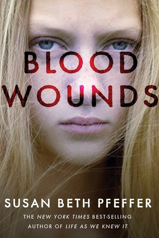 Blood Wounds (2011) by Susan Beth Pfeffer