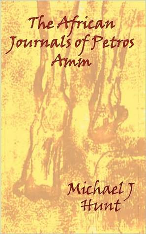 African Journals of Petros Amm  by  Michael J. Hunt